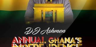ghana independence dj mixtape march 2018 dj ashmen