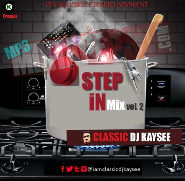 Mixtape] STEP IN Mix VoL 2 - Classic DJ Kaysee - DJ Mixtapes