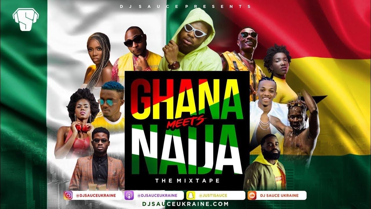 DJ Mixtape: Ghana Vs Nigeria Afrobeat Mix - DJ Sauce Ukraine - DJ