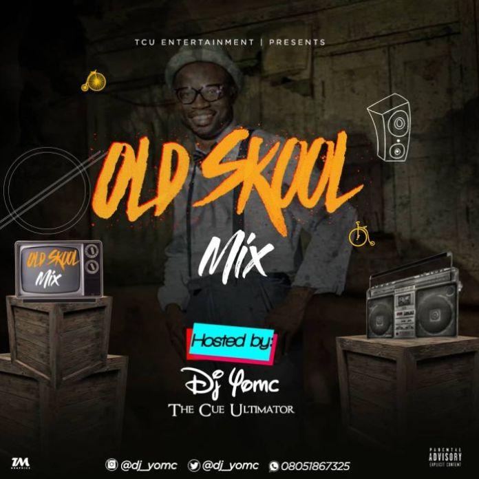 Mixtape DJ YomC – Naija Old Skool Mix - DJ Mixtapes