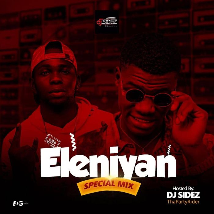 Party DJ Mix 2019] - DJ Sidez - Eleniyan Special Mix - DJ Mixtapes