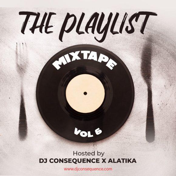 DJ-Consequence-The-Playlist-Mixtape-Vol.-6-ft-Alatika
