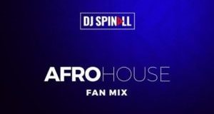 "DJ-Spinall ""Afro-House-Fan-Mix"""