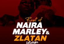 dj-awhy-slim-best-of-zlatan-and-naira-marley-mix