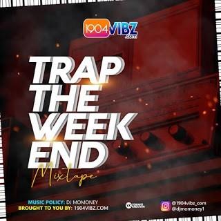 Dj Momoney – The Weekend Trap Music Mix Mp3 Download - DJ