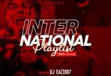 DJ Eazi007 Mixtape – International Playlist Foreign Mix