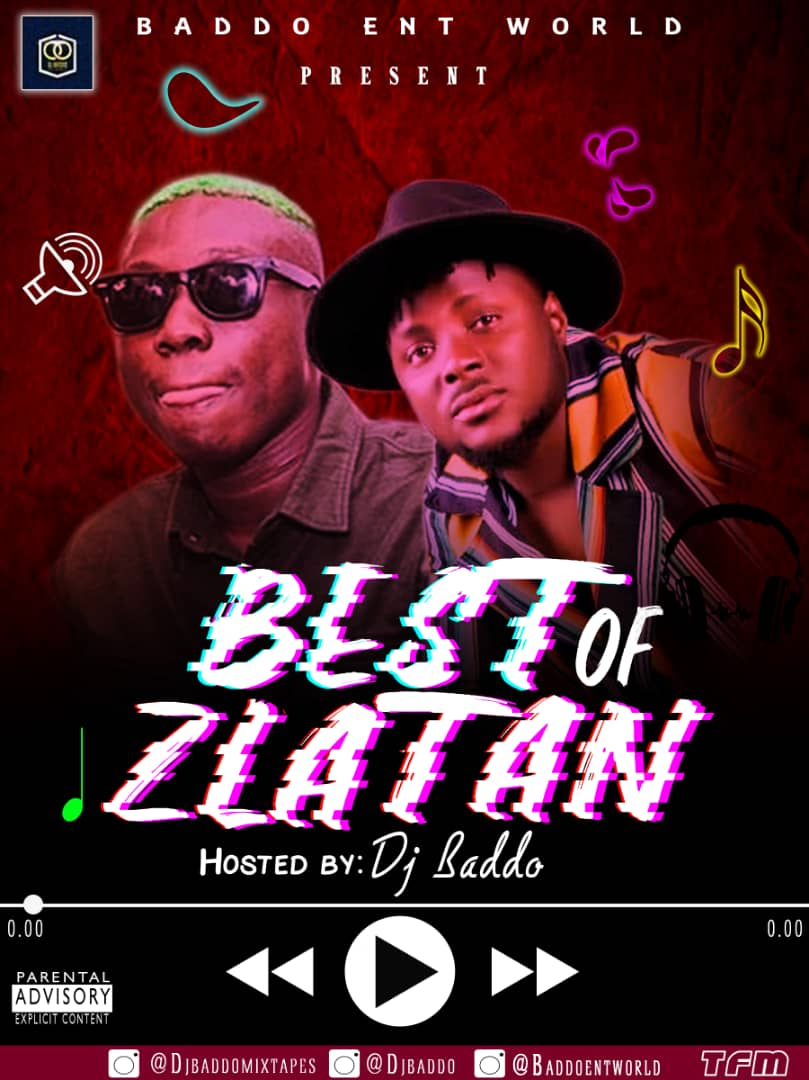 DJ Baddo – Best Of Zlatan Ibile Songs Mix Mp3 Download DJ