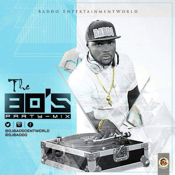 DJ Baddo – Foreign 80's & 90'S Old Skool Mix (Party n Blues Mixtape