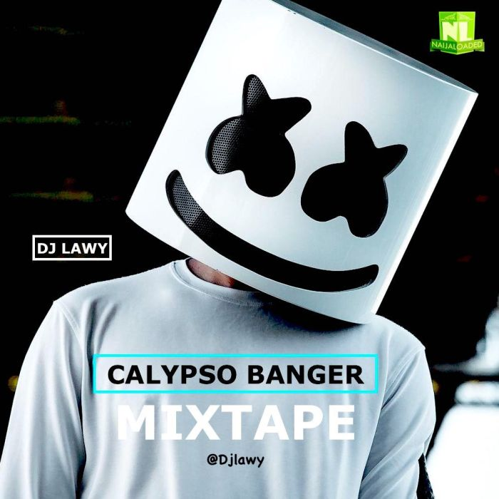 Mixtape Mp3 Download] DJ Lawy – Calypso Banger Mix - DJ Mixtapes