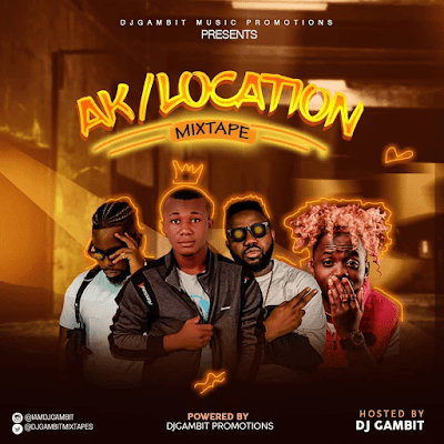 Download DJ Mixtape] DJ Gambit – AK & Location Mix August 2019 - DJ