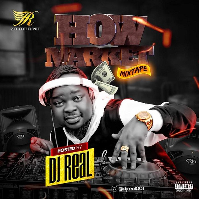 August 2019 DJ Mixtape] DJ Real – How Market Mix - DJ Mixtapes