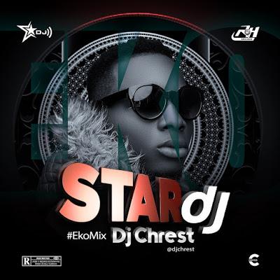 Nigeria Music Mix] DJ Chrest - Eko Lagos Mixtape - DJ Mixtapes