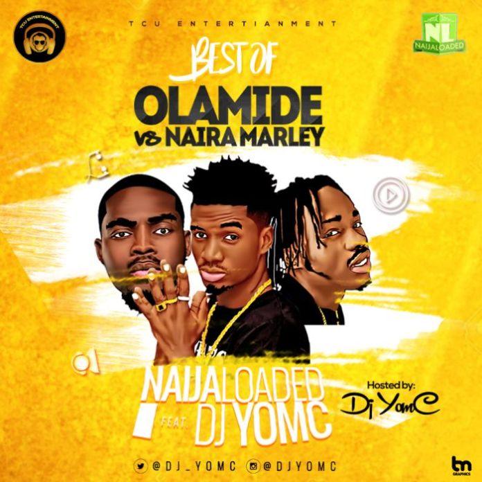 Naijaloaded-Ft.-DJ-YomC-Best-Of-Olamide-vs-Naira-Marley-Mix