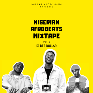 DJ Dee Dollar – Nigerian Afrobeats Mixtape 2019 Download