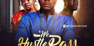 DJ Bronze Ft 2Nonny x Kyngz We Hustle Pass