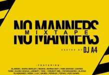 DJ A4 No Manners Mixtape mix download