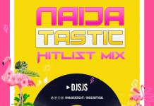 DJ SJS NaijaTastic Hitlist Mix - DJ SJS Latest Party Mixtape mp3 download