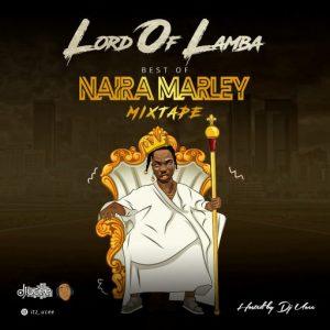 dj ucee best of naira marley mixtape lord of lamba mix