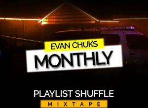 evan chuks monthly playlist shuffle mix