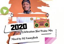DJ Emmyflash 2020 Celebration Hot Praise Mix Mp3 Download
