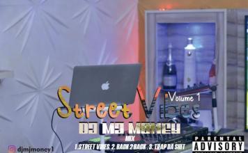 DJ MJ Money Street Vibes Vol 1 Mix - Street Jamz Mixtape Download