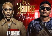 Naijaloaded Ft DJ PlentySongz Best Of Reminisce Most Wanted Mixtape