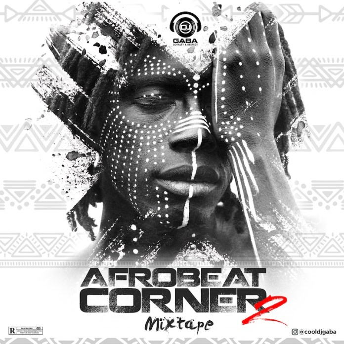 DJ Gaba Afrobeat Corner Mix Part 2 - DJ Afro Mix Songs Download