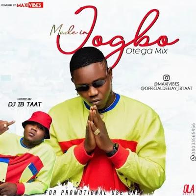 DJ IB TaaT Made In Jogbo Otega Mixtape - Otega Songs All List