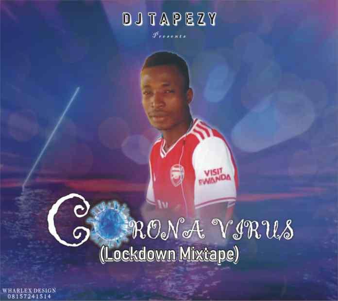DJ Tapezy Corona Virus Lockdown Mixtape