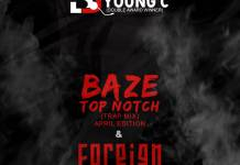 DJ Young C Baze Top Notch Foreign Trap Mix 2020