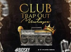 DJ Biosky Club Trap Out Mixtape