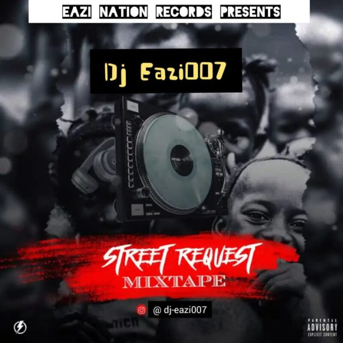 DJ Eazi007 Street Request Mixtape