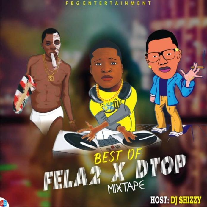 DJ Shizzy Best Of Fela2 x Dtop Mix