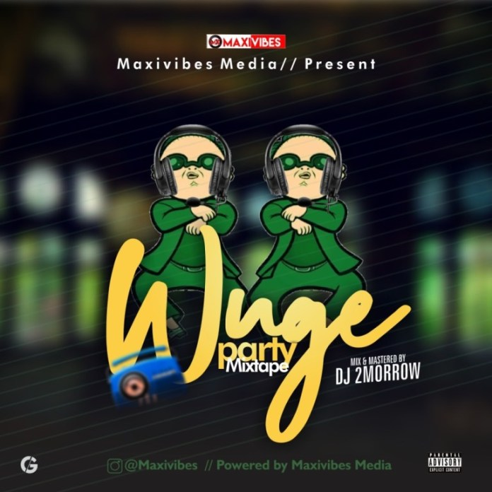 DJ 2Morrow Wuge Party Mixtape