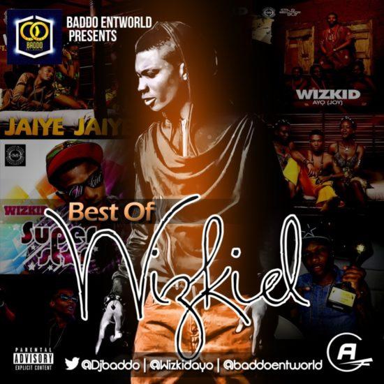 DJ Baddo Best Of Wizkid Throwback Mix