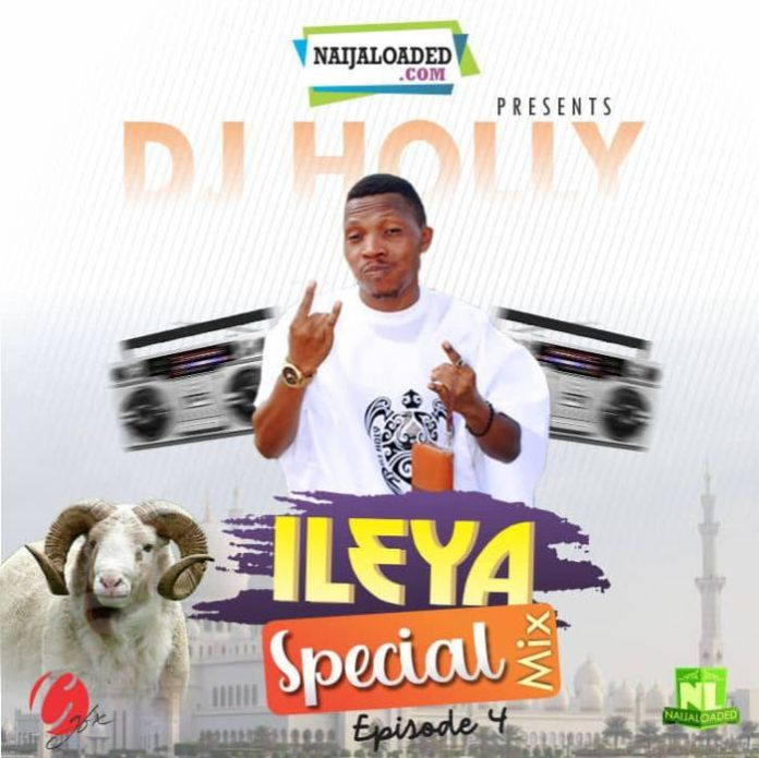 DJ Holy Ileya Special Fuji Mix Vol 4
