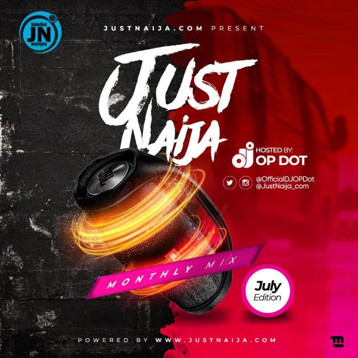 DJ OP Dot JustNaija Monthly Mix July 2020 Edition