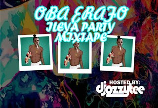 DJ Ozzytee Oba Erafo Ileya Party Mixtape