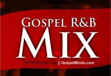 Foreign Gospel Mix 2020 - R&B Gospel Mix Mp3 Download