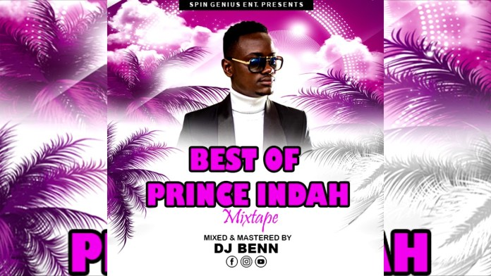 Best Of Prince Indah Mixtape Mix Songs Mp3 Download - Prince Indah DJ Mix