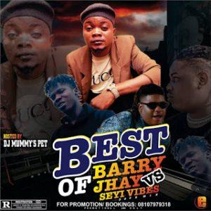 DJ Mommy's Pet Best Of Barry Jhay Vs Seyi Vibes DJ Mix 2020