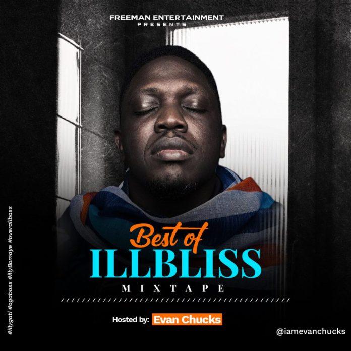 Best Of Illbliss DJ Mix Mixtape - IllBliss Songs Mp3 Download