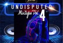DJ Jamix Undisputed Mixtape Vol 4