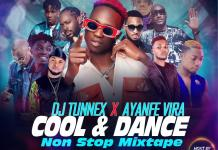 DJ Tunex x Ayanfe Viral Cool Dance Non Stop Mixtape