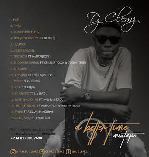 DJ Clemz A Better Time Mixtape Album Download Zip