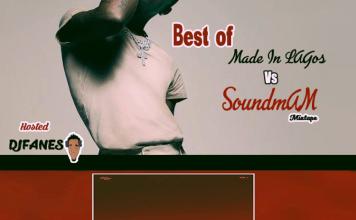 DJ Fanes Best Of Made In Lagos Vs SoundMan Mixtape