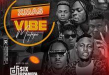 DJ Six Opamefa Xmas Vibe Mix
