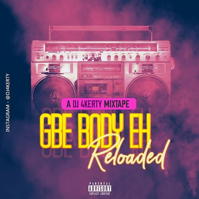 DJ 4Kerty Gbe Body Eh Reloaded Mix