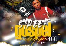 Xclusive DJ SamTop Street Gospel Mixtape 2020 mp3 download