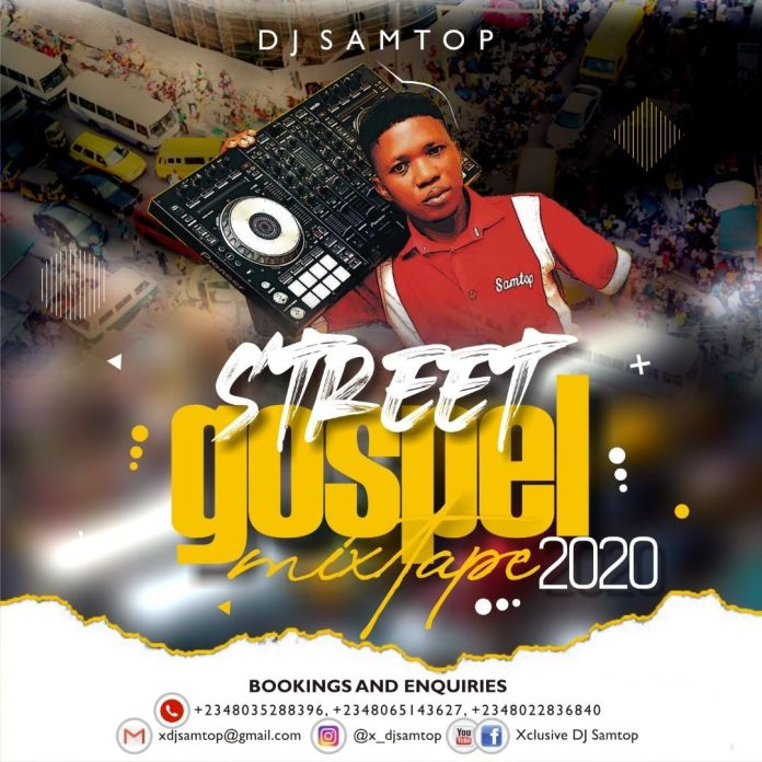Xclusive DJ SamTop Street Gospel Mixtape 2020 mp3 download